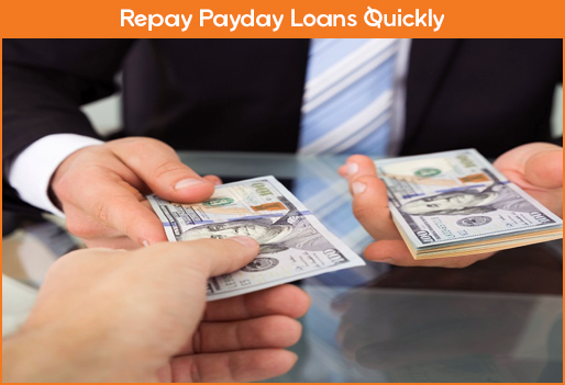 Repay Payday Loans Quickly